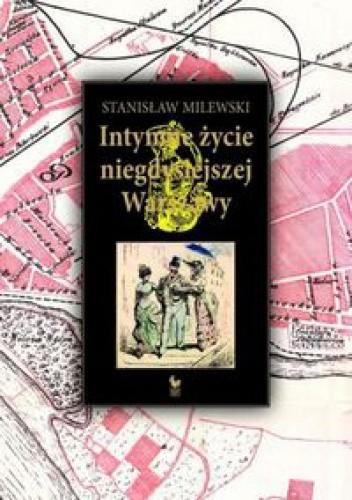 Okładka książki Intymne życie niegdysiejszej Warszawy