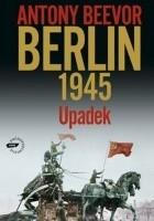 Berlin 1945. Upadek
