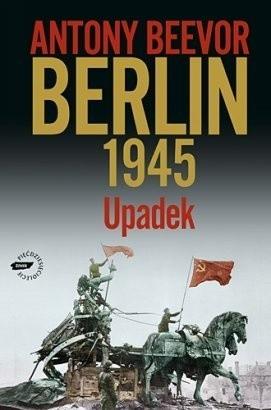 Okładka książki Berlin 1945. Upadek