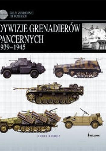Okładka książki Dywizje grenadierów pancernych 1939-1945