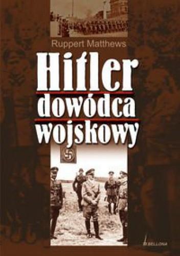 Okładka książki Hitler dowódca wojskowy