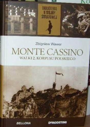 Okładka książki Monte Cassino Walki 2 Korpusu Polskiego.