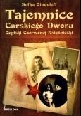 Okładka książki Tajemnice Carskiego Dworu. Zapiski Czerwonej Księżniczki.