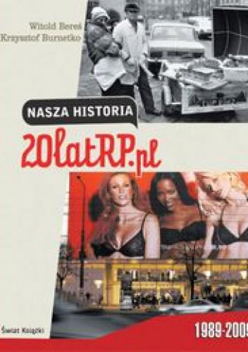 Okładka książki Nasza historia. 20 lat RP.pl