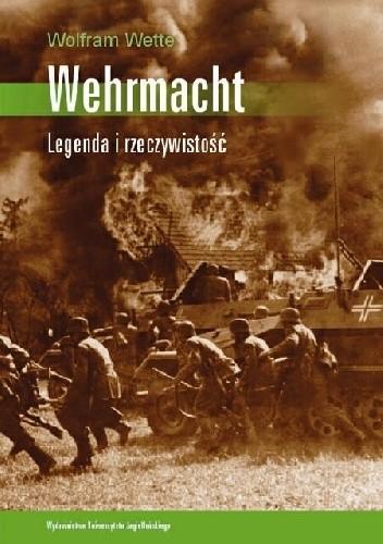Okładka książki Wehrmacht. Legenda i rzeczywistość