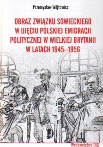 Okładka książki Obraz związku Sowieckiego w ujęciu polskiej emigracji...