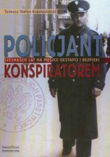 Okładka książki Policjant konspiratorem - Krasnodębski Tadusz Stefan