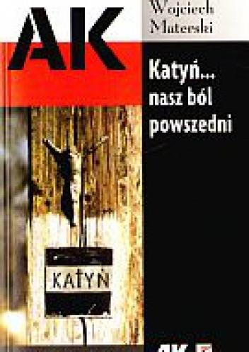 Okładka książki Katyń... nasz ból powszedni