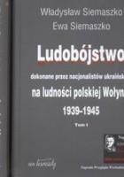 Ludobójstwo dokonane przez nacjonalistów ukraińskich na ludności polskiej Wołynia t.12