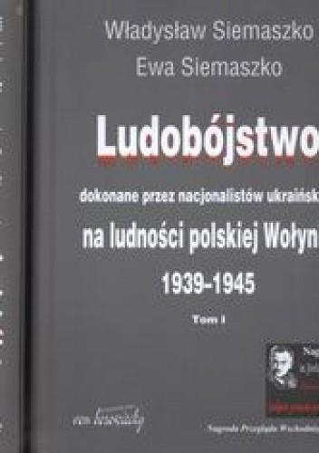 Okładka książki Ludobójstwo dokonane przez nacjonalistów ukraińskich na ludności polskiej Wołynia t.12