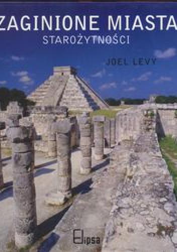 Okładka książki Zaginione miasta starożytności
