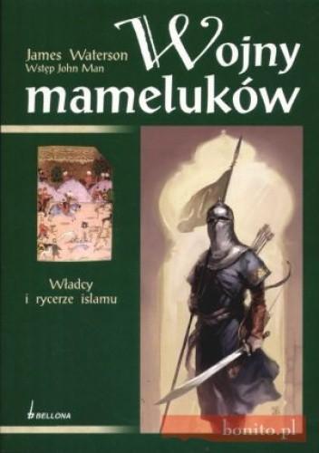 Okładka książki Wojny mameluków. Władcy i rycerze islamu