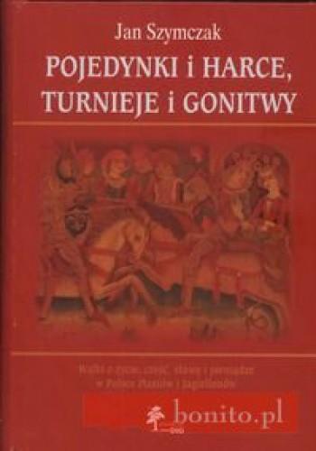 Okładka książki Pojedynki i harce turnieje i gonitwy