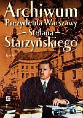Okładka książki Archiwum Prezydenta Warszawy Stefana Starzyńskiego. Tom 2