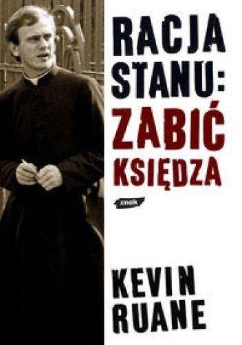 Okładka książki Racja stanu:. zabić księdza