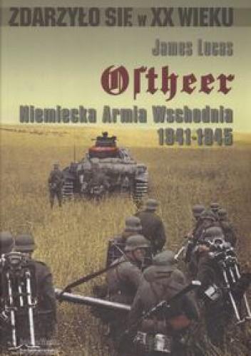 Okładka książki Ostheer. Niemiecka armia wschodnia 1941-1945
