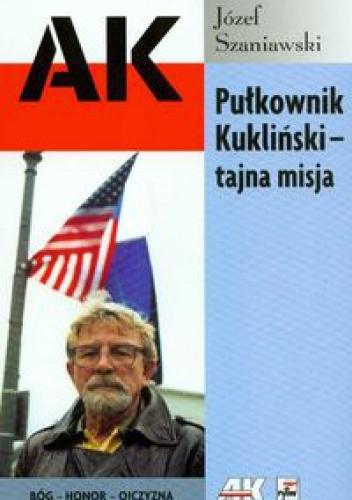 Okładka książki Pułkownik Kukliński tajna misja