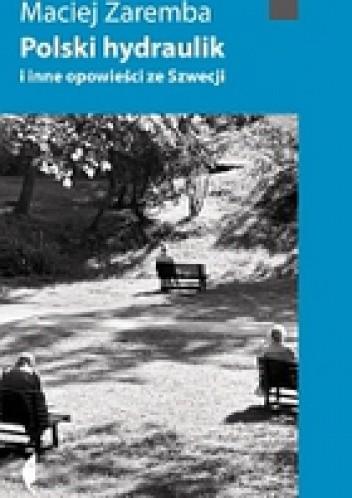 Okładka książki Polski hydraulik i inne opowieści ze Szwecji