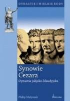 Synowie Cezara. Dynastia julijsko-klaudyjska