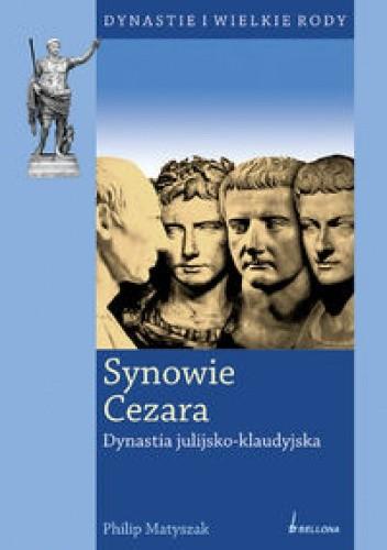 Okładka książki Synowie Cezara. Dynastia julijsko-klaudyjska