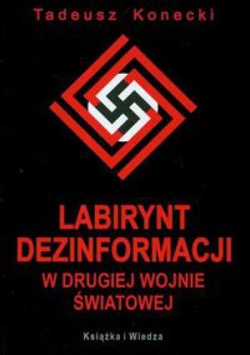 Okładka książki Labirynt dezinformacji w drugiej wojnie światowej
