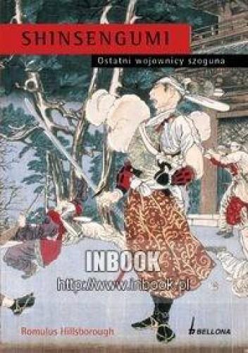 Okładka książki Shinsengumi. Ostatni wojownicy szoguna