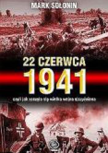 Okładka książki 22 czerwca 1941, czyli jak zaczęła sie wielka wojna ojczyźniana