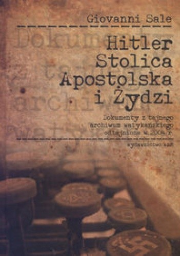 Okładka książki Hitler, Stolica Apostolska i Żydzi