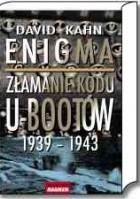 Enigma. Złamanie kodu U-bootów 1939-1943