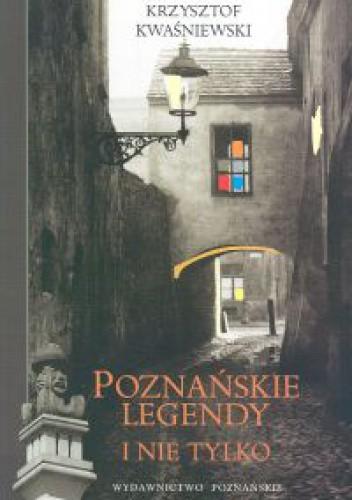 Okładka książki Poznańskie legendy i nie tylko
