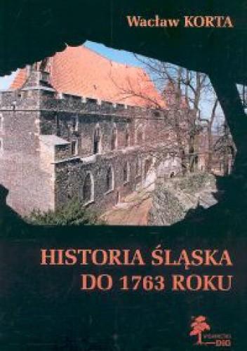 Okładka książki Historia Śląska do 1763 roku