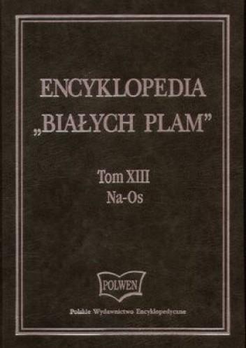 Okładka książki Encyklopedia Białych plam Tom 13 Na-Os