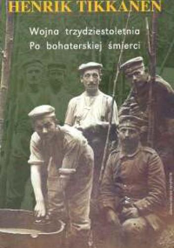 Okładka książki Wojna trzydziestoletnia. Po bohaterskiej śmierci