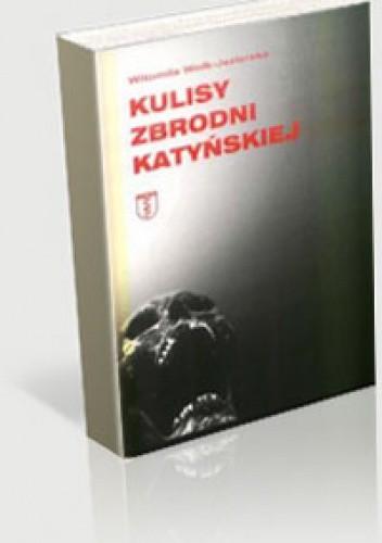 Okładka książki Kulisy zbrodni katyńskiej