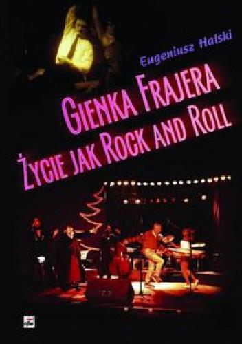 Okładka książki Gienka Frajera życie jak rock and roll