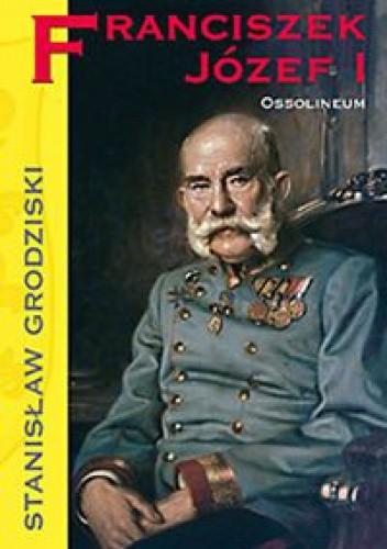 Okładka książki Franciszek Józef I