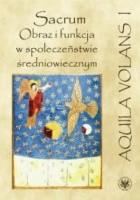 Sacrum. Obraz i funkcja w społeczeństwie średniowiecznym