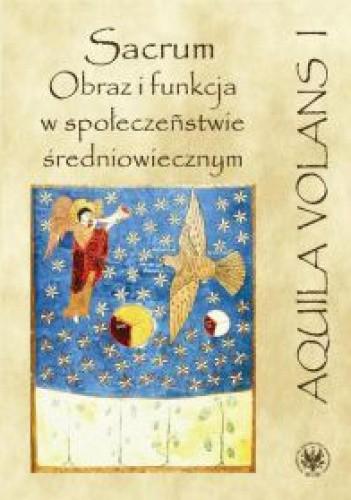 Okładka książki Sacrum. Obraz i funkcja w społeczeństwie średniowiecznym