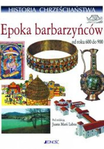 Okładka książki HISTORIA CHRZEŚCIJAńSTWA. TOM IV. EPOKA BARBARZYńCóW