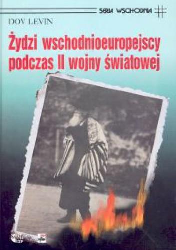 Okładka książki Żydzi wschodnioeuropejscy podczas II wojny światowej