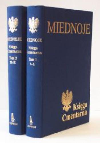 Okładka książki Miednoje. Księga Cmentarna. Polskiego Cmentarza Wojennego