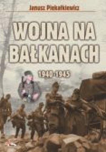 Okładka książki Wojna na Bałkanach 1940-1945