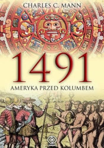 Okładka książki 1491. Ameryka przed Kolumbem
