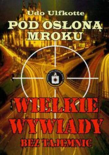 Okładka książki Pod osłoną mroku - Ulfkotte Udo