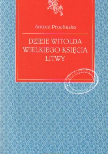 Okładka książki Dzieje Witolda Wielkiego księcia Litwy