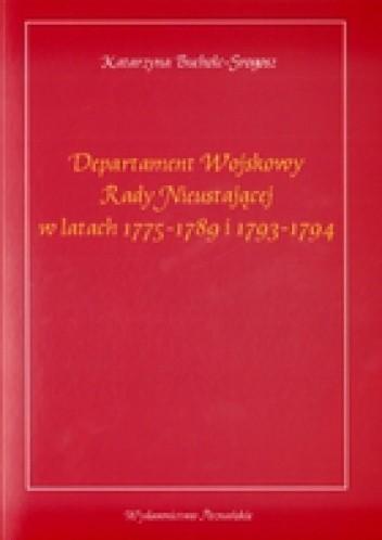 Okładka książki Departament wojskowy Rady Nieustającej w latach 1775-1789 i 1793-1794