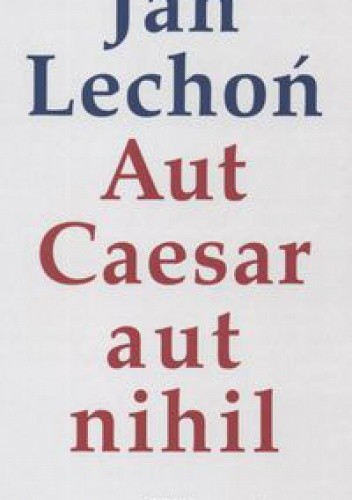 Okładka książki Aut Caesar aut nihil