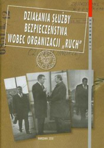 Okładka książki Działania Służby Bezpieczeństwa wobec organizacji Ruch