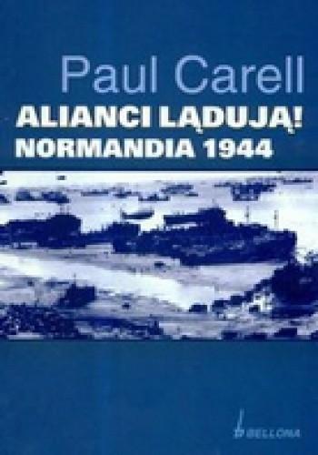 Okładka książki Alianci lądują! Normandia 1944