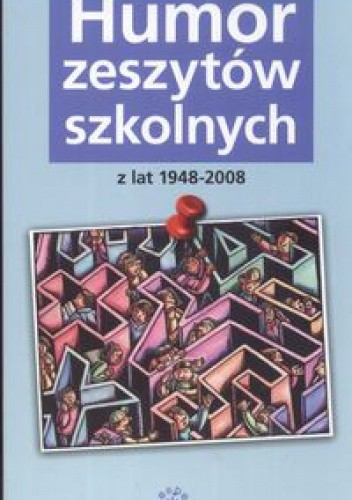 Okładka książki Humor zeszytów szkolnych z lat 1948-2008
